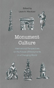 Monument Culture: International Perspectives on the Future of Monuments in a Changing World