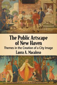 The Public Artscape of New Haven: Themes in the Creation of a City Image
